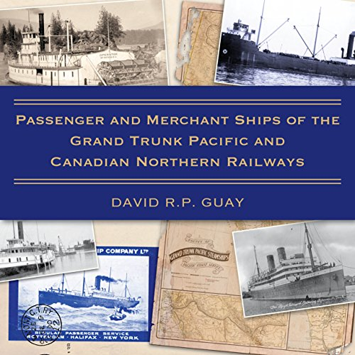9781459735552: Passenger and Merchant Ships of the Grand Trunk Pacific and Canadian Northern Railways