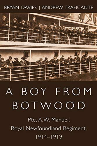 A Boy from Botwood: Pte. A.W. Manuel,: Bryan Davies, Andrew