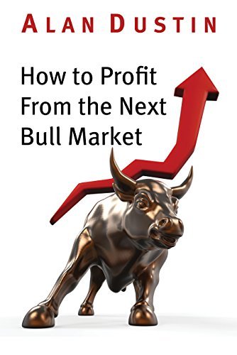 9781459737495: How to Profit from the Next Bull Market