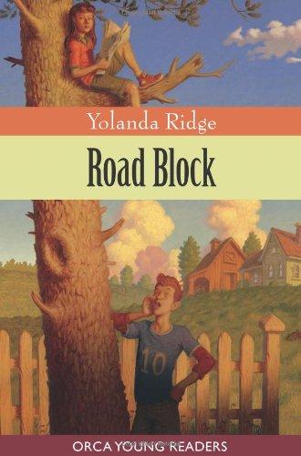 Road Block (Orca Young Readers): Ridge, Yolanda
