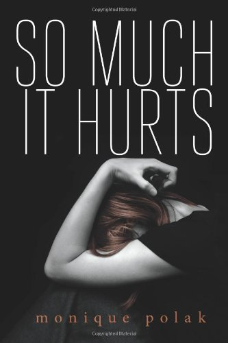 So Much It Hurts: Polak, Monique