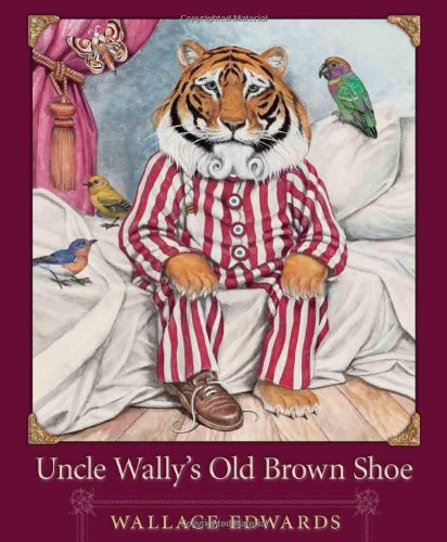 Uncle Wally's Old Brown Shoe: Wallace Edwards
