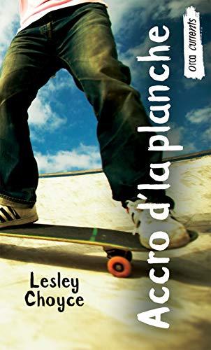 Accro D'La Planche (Orca Currents): Choyce, Lesley
