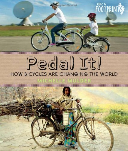 9781459802193: Pedal It!: How Bicycles are Changing the World (Orca Footprints)