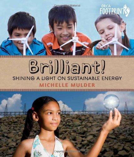 9781459802216: Brilliant!: Shining a light on sustainable energy (Orca Footprints)