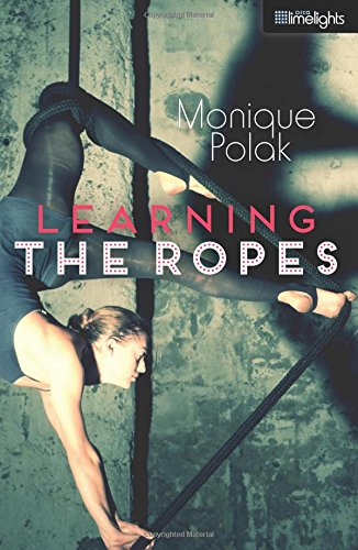 Learning the Ropes (Orca Limelights): Polak, Monique