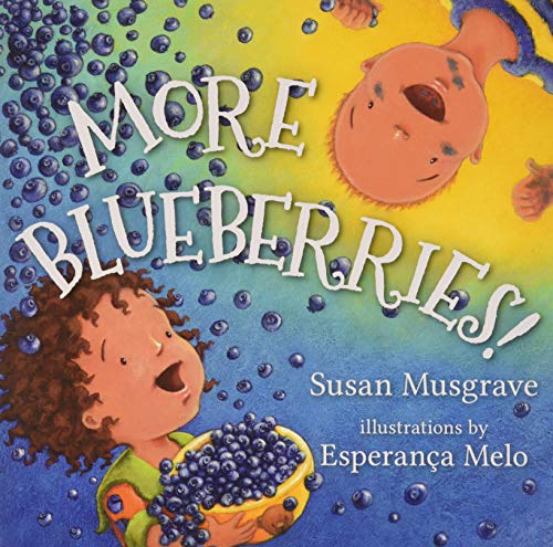 More Blueberries!: Musgrave, Susan