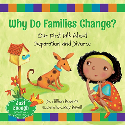 9781459809512: Why Do Families Change?: Our First Talk About Separation and Divorce (Just Enough)