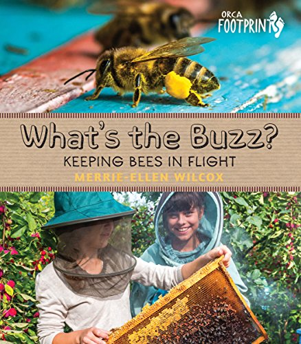 9781459809604: What's the Buzz?: Keeping Bees in Flight (Orca Footprints)