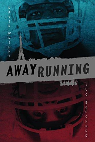 Away Running: David Wright; Luc Bouchard