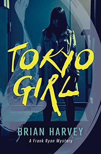 Tokyo Girl: A Frank Ryan Mystery (Paperback): Brian Harvey