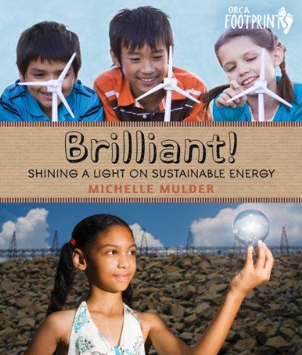 9781459812147: Brilliant!: Shining a light on sustainable energy (Orca Footprints)
