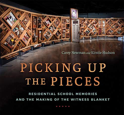9781459819955: Picking Up the Pieces: Residential School Memories and the Making of the Witness Blanket