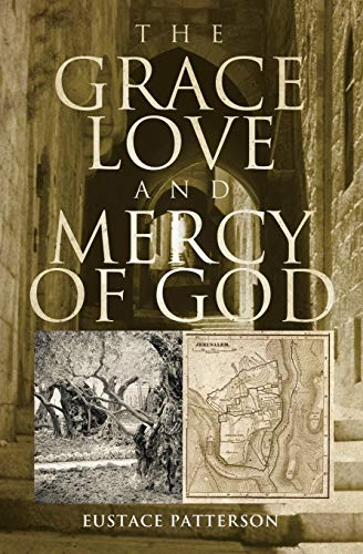 The Grace, Love and Mercy of God: Eustace Patterson