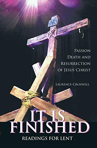 It Is Finished (Paperback): Laurence Croswell