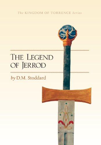 The Legend of Jerrod - Kingdom of Torrence: Stoddard, D. M.