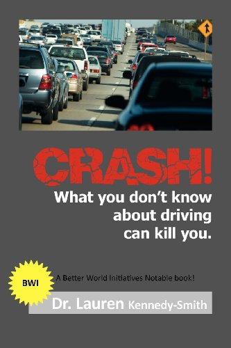 9781460202036: CRASH!: What You Don't Know About Driving Can Kill You!