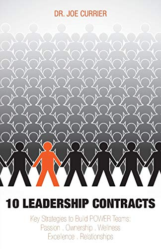 9781460202982: 10 Leadership Contracts: Key Strategies to Build POWER Teams: Passion . Ownership . Wellness . Excellence . Relationships