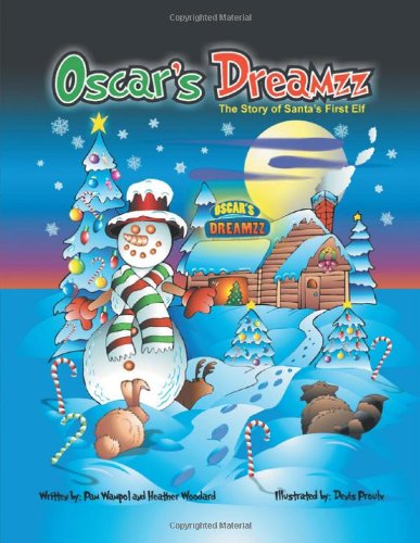 9781460204146: Oscar's Dreamzz: The Story of Santa's First Elf