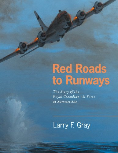 9781460204429: Red Roads to Runways: The Story of the Royal Canadian Air Force at Summerside