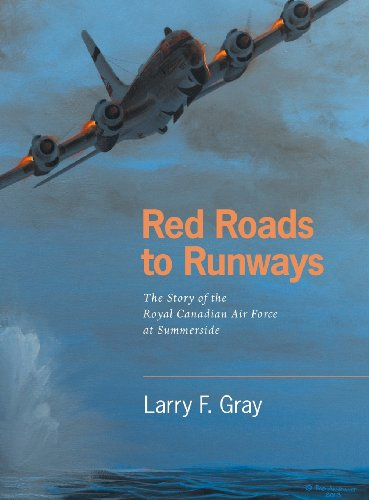 9781460204443: Red Roads to Runways: The Story of the Royal Canadian Air Force at Summerside