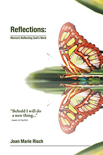 Reflections: Memoirs Reflecting God's Word: Risch, Joan Marie