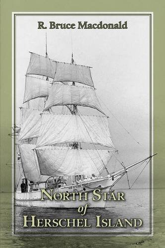 9781460205570: North Star of Herschel Island - The Last Canadian Arctic Fur Trading Ship.