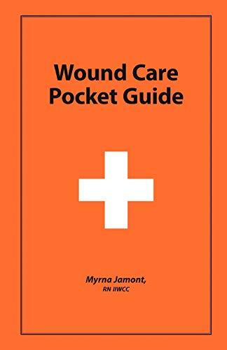 Wound Care Pocket Guide (Paperback): Myrna Jamont