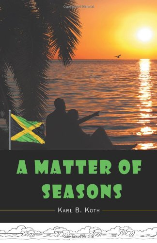 A Matter of Seasons: Koth, Karl B.