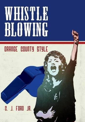 Whistle Blowing - Orange County Style: C. J. Ford Jr