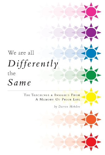 9781460215210: We Are All Differently the Same: The Teachings & Insights from a Memory of Prior Life