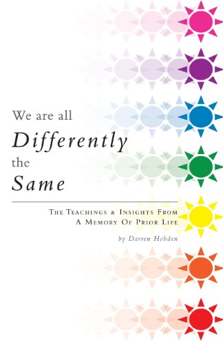 9781460215227: We Are All Differently the Same: The Teachings & Insights from a Memory of Prior Life