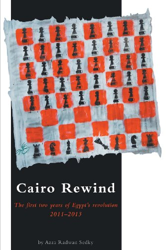 9781460218341: Cairo Rewind: The First Two Years of Egypt's Revolution 2011-2013