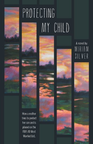 Protecting My Child - How a Mother Tries to Protect Her Son and Is Placed on the FBIs 10 Most ...