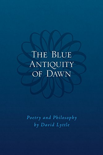 The Blue Antiquity of Dawn - Poetry: David Lyttle