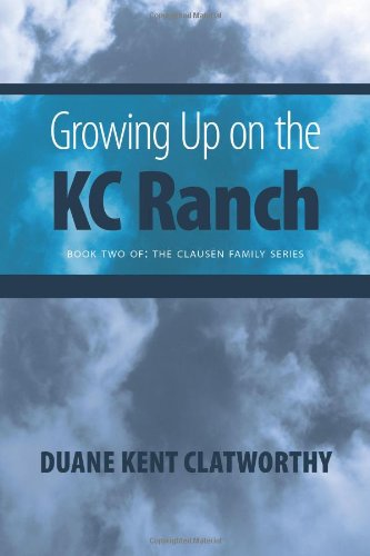9781460221198: Growing Up on the Kc Ranch: Book Two of the Clausen Family Series