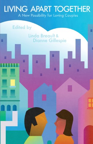 Living Apart Together - A New Possibility for Loving Couples: Breault, Linda; Gillespie, Dianne