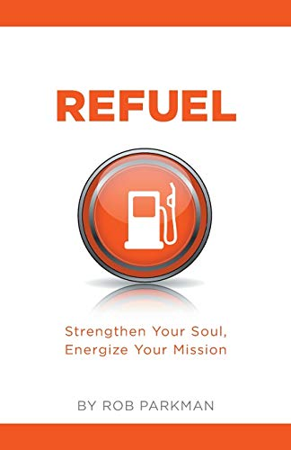 9781460225004: Refuel Strengthen Your Soul, Energize Your Mission