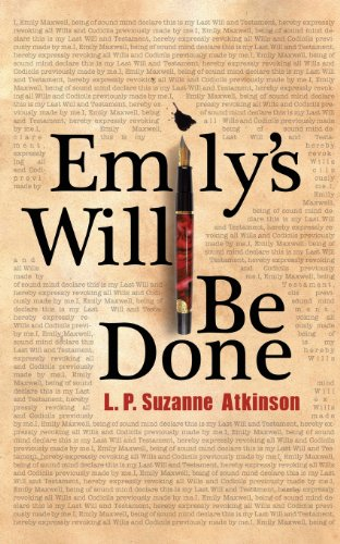 Emily's Will Be Done: Atkinson, L. P. Suzanne