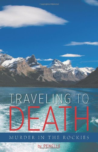 9781460229774: Traveling to Death: Murder in the Rockies - A Lana Bell Mystery