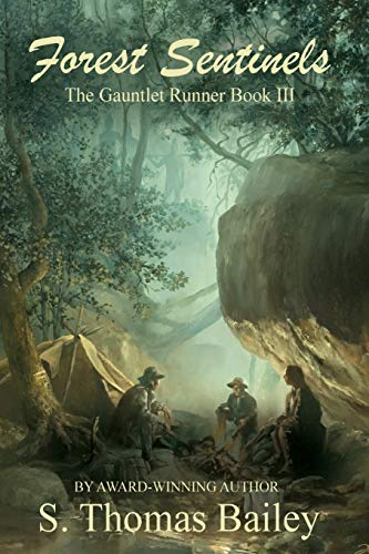 Forest Sentinels - The Gauntlet Runner Book III: Bailey, S. Thomas