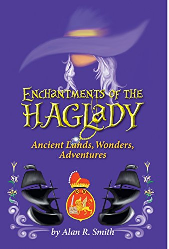 9781460232132: Enchantments of the Haglady: Ancient Lands, Wonders, Adventures