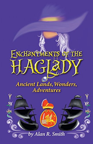 9781460232149: Enchantments of the Haglady: Ancient Lands, Wonders, Adventures