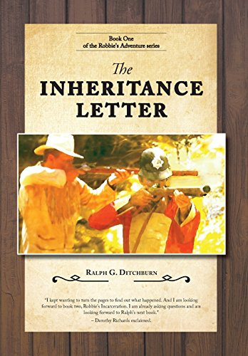 The Inheritance Letter - Book One Robbie's Adventure Series: Ditchburn, Ralph G.