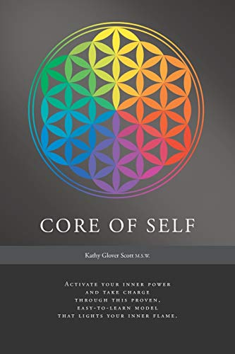 Core of Self - Activate Your Inner: Kathy Glover Scott