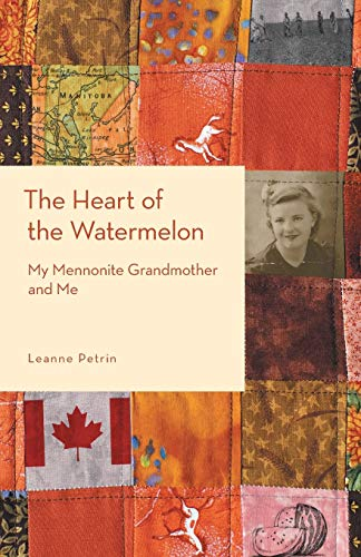 9781460252055: The Heart of the Watermelon: My Mennonite Grandmother and Me