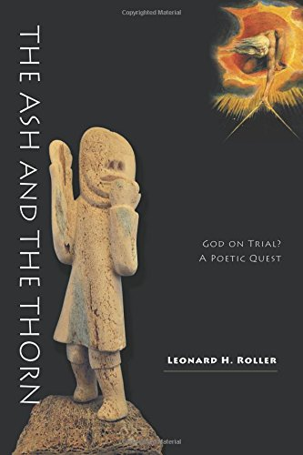 9781460254202: The Ash and The Thorn - God on Trial? A Poetic Quest