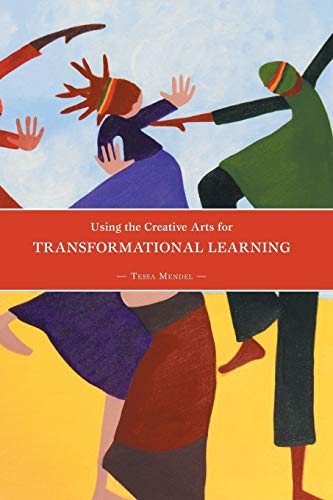 9781460254943: Using the Creative Arts for Transformational Learning