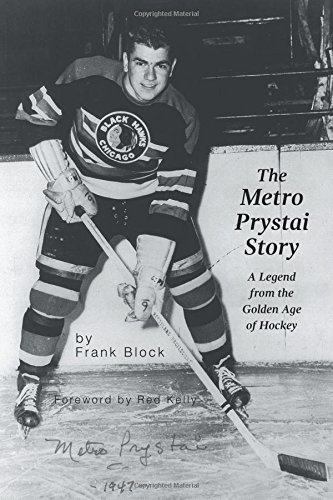 9781460256367: The Metro Prystai Story: A Legend from the Golden Age of Hockey