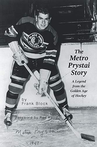 9781460256374: The Metro Prystai Story: A Legend from the Golden Age of Hockey